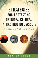 Strategies for Protecting National Critical Infrastructure Assets Book