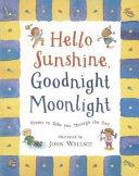 Hello Sunshine, Good Night Moonlight