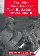 The 761st Black Panther Tank Battalion In World War Ii