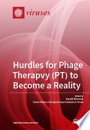 Hurdles for Phage Therapy  PT  to Become a Reality