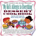 My Kid s Allergic to Everything Dessert Cookbook