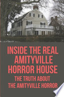 Inside The Real Amityville Horror House
