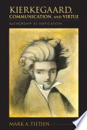 Kierkegaard  Communication  and Virtue