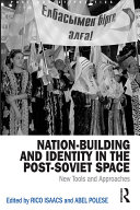 Nation-Building and Identity in the Post-Soviet Space