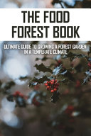 The Food Forest Book