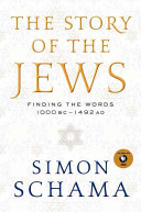 The story of the Jews: finding the words : 1000 BC-1492 AD