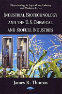 Industrial Biotechnology and the U S  Chemical and Biofuel Industries