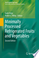 """Minimally Processed Refrigerated Fruits and Vegetables"" by Fatih Yildiz, Robert C. Wiley"