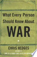 """What Every Person Should Know About War"" by Chris Hedges"