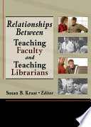 Relationships Between Teaching Faculty and Teaching Librarians Book