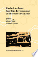 Coalbed Methane  Scientific  Environmental and Economic Evaluation