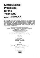 Metallurgical Processes for the Year 2000 and Beyond