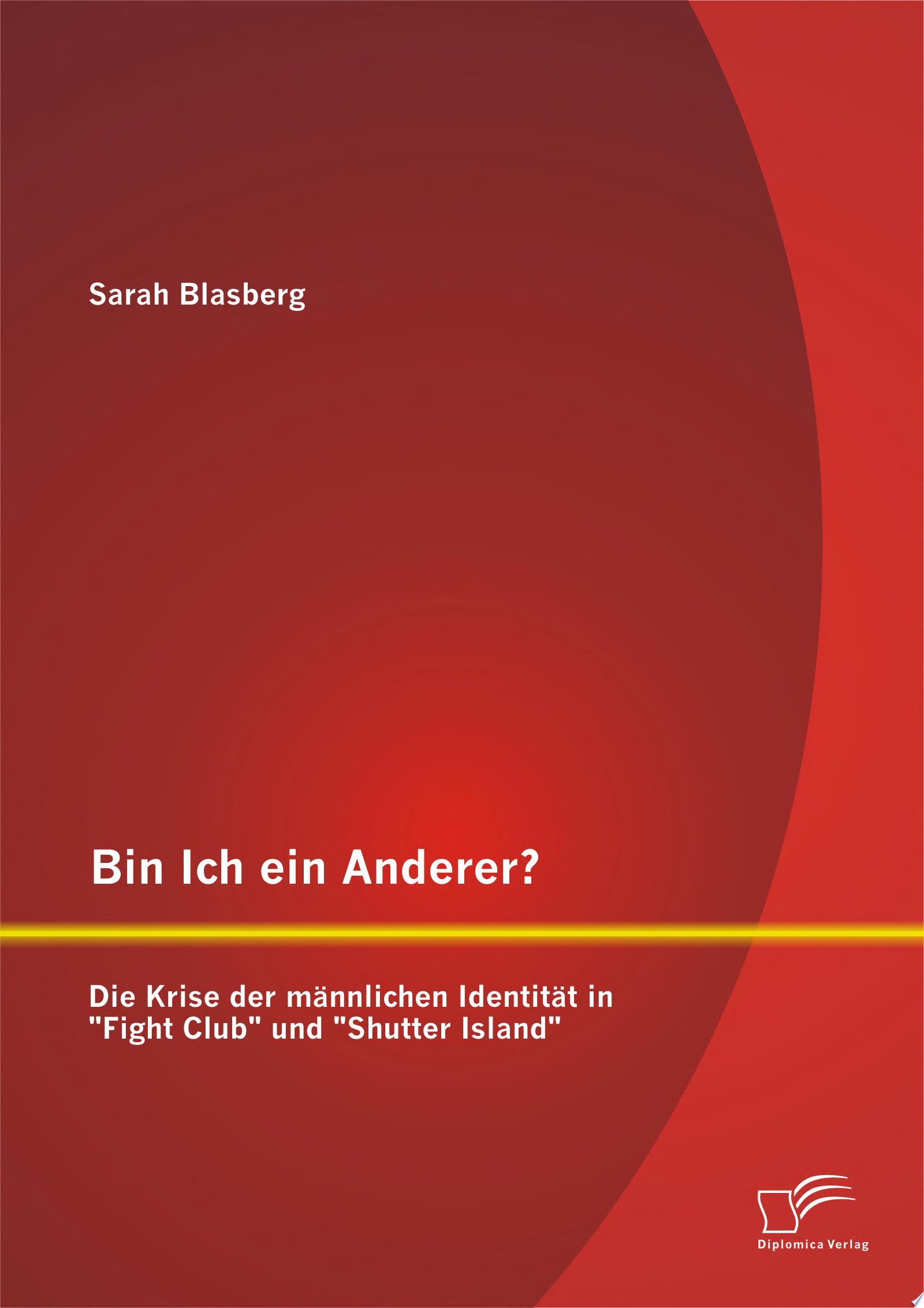 Bin Ich ein Anderer  Die Krise der m  nnlichen Identit  t in  Fight Club  und  Shutter Island