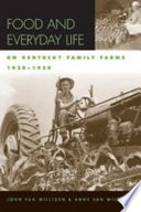 Food and Everyday Life on Kentucky Family Farms  1920 1950