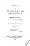 Memoirs of J. Holt, General of the Irish Rebels, in 1798, edited from his original manuscript ... by T. C. Croker
