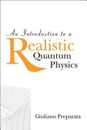 An Introduction to a Realistic Quantum Physics