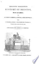 Chilcott's Descriptive History of Bristol, ancient and modern ... Sixth edition ... improved