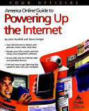 Your Official America Online Guide to Powering Up the Internet