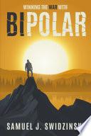 Winning the War with Bipolar