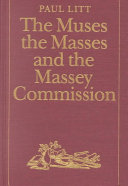 The Muses  the Masses  and the Massey Commission