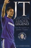JT  Captain  Leader  Legend  The Biography of John Terry