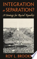 Integration or Separation  A Strategy for Racial Equality Book