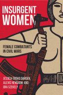 Insurgent women: female combatants in civil wars