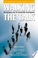 """Walking the Talk: The Business Case for Sustainable Development"" by Charles O. Holliday Stephan Schmidheiny Philip Watts, Charles O. Holliday, Stephan Schmidheiny, Philip Watts, World Business Council for Sustainable Development"