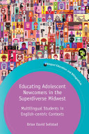 Educating Adolescent Newcomers in the Superdiverse Midwest