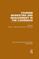 Tourism Marketing and Management in the Caribbean  RLE Marketing