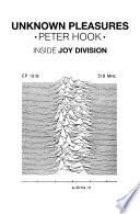 """Unknown Pleasures: Inside Joy Division"" by Peter Hook"