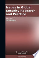 Issues in Global Security Research and Practice: 2012 Edition