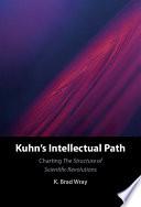 Kuhn s Intellectual Path