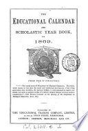 The Educational calendar and scholastic year book  ed  by F  Marcus
