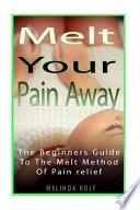 Melt Your Pain Away