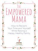 The Empowered Mama