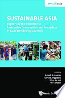 Sustainable Asia  Supporting The Transition To Sustainable Consumption And Production In Asian Developing Countries