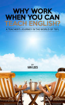Why Work When You Can Teach English?
