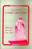 L'abbé Grégoire, défenseur des Juifs et des Noirs Pdf/ePub eBook