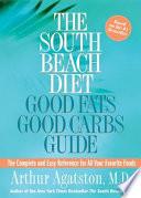 The South Beach Diet Good Fats  Good Carbs Guide