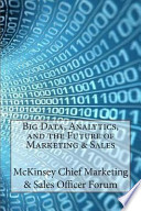 Big Data, Analytics, and the Future of Marketing & Sales