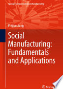 Social Manufacturing  Fundamentals and Applications Book