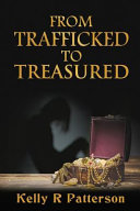 From Trafficked to Treasured