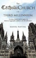 The Catholic Church in the Third Millennium
