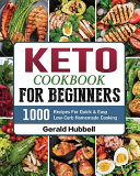 Keto Cookbook For Beginners  1000 Recipes For Quick   Easy Low Carb Homemade Cooking