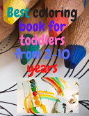 Best Coloring Book for Toddlers from 2 10 Years
