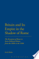 Britain and Its Empire in the Shadow of Rome