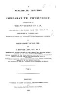 Physiologie des Menschen. A Systematic Treatise on Comparative Physiology, introductory to the Physiology of Man, translated with notes ... by J. M. Gully, and J. H. Lane, etc