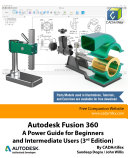 Autodesk Fusion 360  A Power Guide for Beginners and Intermediate Users  3rd Edition