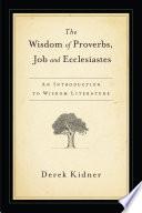 The Wisdom of Proverbs  Job   Ecclesiastes